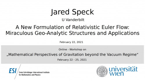 Preview of Jared Speck - A New Formulation of Relativistic Euler Flow: Miraculous Geo-Analytic Structures